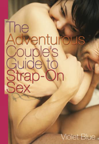The Adventurous Couple's Guide to Strap-On Sex