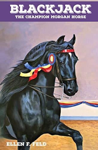 Blackjack: The Champion Morgan Horse (The Morgan Horse series Book 7) (English Edition)