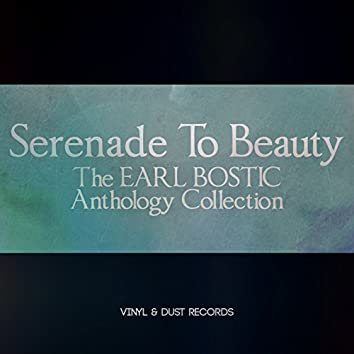 Serenade to Beauty (The Earl Bostic Anthology Collection)