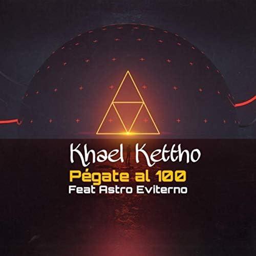 Khael Kettho feat. Astro Eviterno