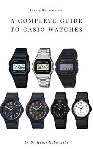 A Complete Guide to Casio Watches: Legendary Japanese design and technology!