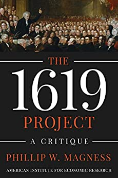 The 1619 Project: A Critique by [Phillip Magness]