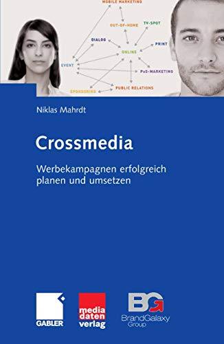 Crossmedia: Werbekampagnen erfolgreich planen und umsetzen