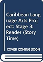 Caribbean Language Arts Project: Stage 3: Reader (Story Time) (Caribbean Language Arts Project)