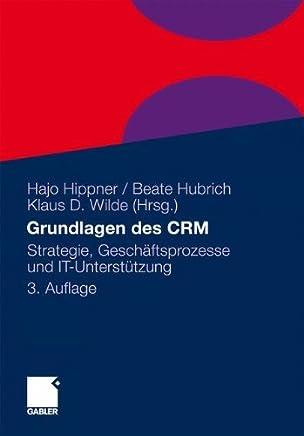 Grundlagen des CRM: Strategie, Geschäftsprozesse und IT-Unterstützung (German Edition)
