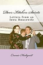 Dear Kitchen Saints: Letters From An Iowa Housewife