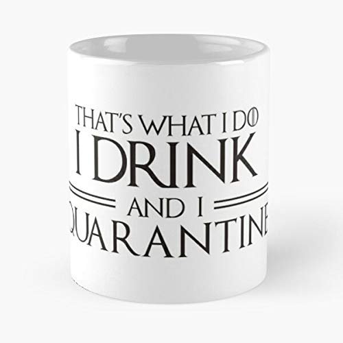 I Drink And Quarantine Classic Mug - Ceramic Coffee White (11 Ounce) Tea Cup Nursing Appreciation Gifts For Nurse Practitioner.