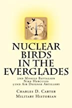Nuclear Birds in the Everglades: The 2nd Missile Battalion 52nd Air Defense Artillery: 1962-1979