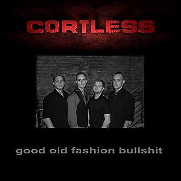 Good Old Fashion Bullshit