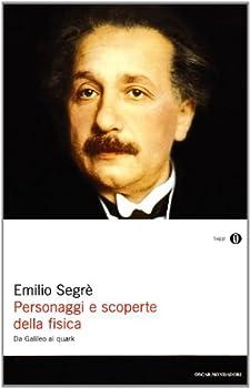 Personaggi e scoperte della fisica. Da Galileo ai quark 880442026X Book Cover