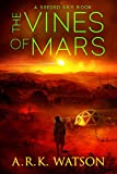 The Vines of Mars: Murder on a Small Colonial Planet (English Edition)