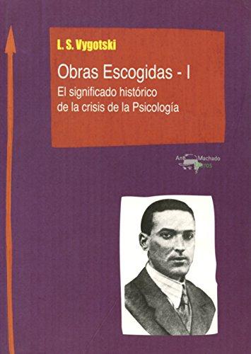 Obras Escogidas - I: El significado histórico de la crisis de la Psicología (Machado Nuevo Aprendi