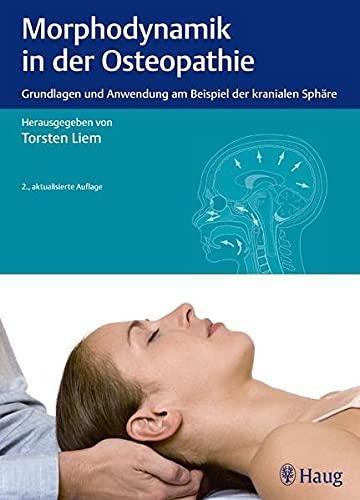 Morphodynamik in der Osteopathie: Grundlagen und Anwendung am Beispiel der kranialen Sphäre