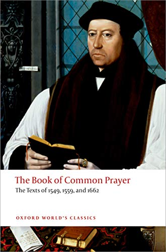 The Book of Common Prayer: The Texts of 1549, 1559, and 1662 (Oxford World s Classics)
