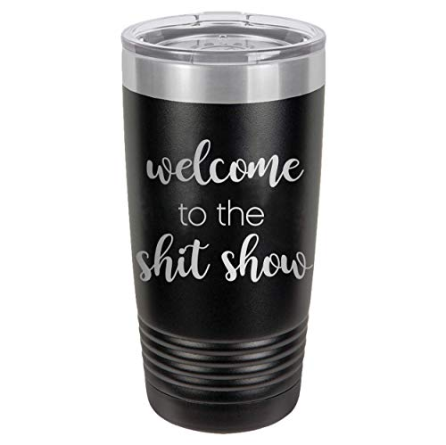 2020 Gifts, Sarcasm, Tumbler, Work place, Shit show, Welcome to the shit show, Coffee Tumbler, Workplace humor, Mom Life, Gifts for her, Gifts for mom, f 2020