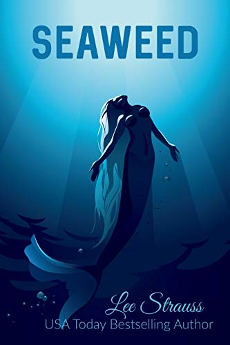 SEAWEED: A young adult merfolk tale.