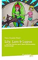 Lily, Lars & Lupus: ... auf der Suche nach dem leuchtenden Katzenauge