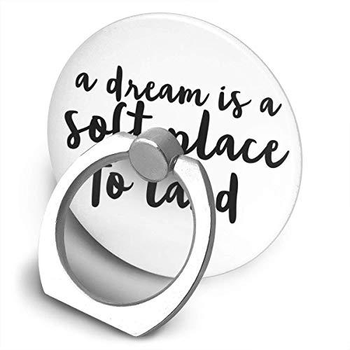 ARRISLIFE A Dream Is A Soft Place To Land Sticker & T Shirt Gift For Dreamers Zen Yoga Soporte para teléfono,Round-Shaped Soporte para Anillo de teléfono Celular,360 Degrees Rotating Soporte de Metal