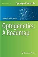 Optogenetics: A Roadmap (Neuromethods)