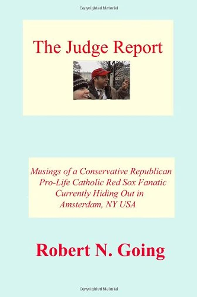 The Judge Report: Musings Of A Conservative Republican Pro-Life Catholic Red Sox Fanatic