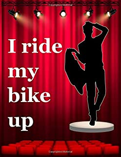 I ride my bike up: Musical theater for teens, Writing Book Journal For stories, Theater Gift For Woman, Novelty Gifts For ...