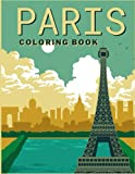 Paris Coloring Book: France coloring book for adults and kids (Eiffel tower ,The Louvre ,Arc De Triomphe ,Cathedrale Notre Dame ...) paris lovers