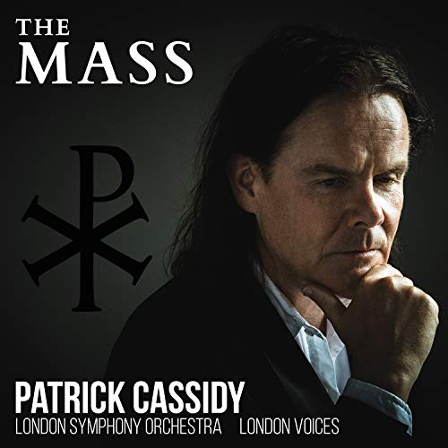 Cassidy: The Mass [London Symphony Orchestra; London Voices; Vivica Genaux; Matthew Long; Roderick Elms; Ben Parry] [Supertrain Records: STR015]