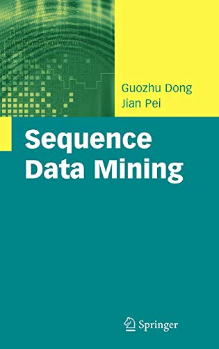 Sequence Data Mining (Advances in Database Systems (33), Band 33)