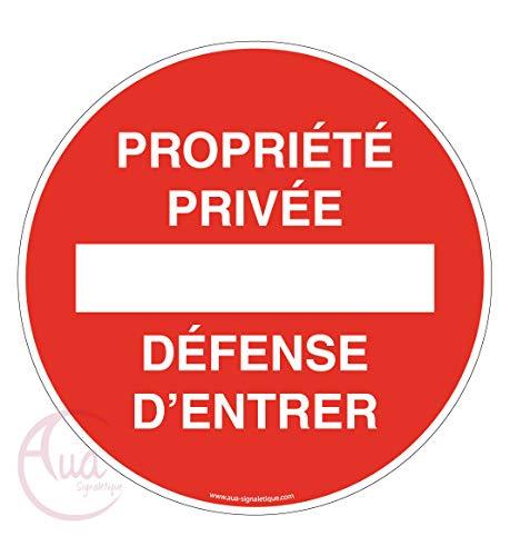 AUA SIGNALETIQUE - Panneau Propriété Privée Défense d'Entrer Circulaire - Ø 230 mm, Aluminium Dibond 3mm