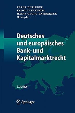 Deutsches und europ�isches Bank- und Kapitalmarktrecht