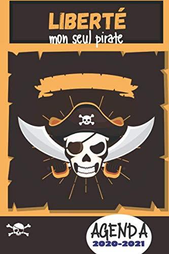 Liberté mon seul Pirate: Agenda Scolaire 2020-2021 | couverture Pirate | 140 pages | collège lycée étudiant