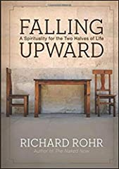 Falling Upward A Spirituality for the Two Halves of Life