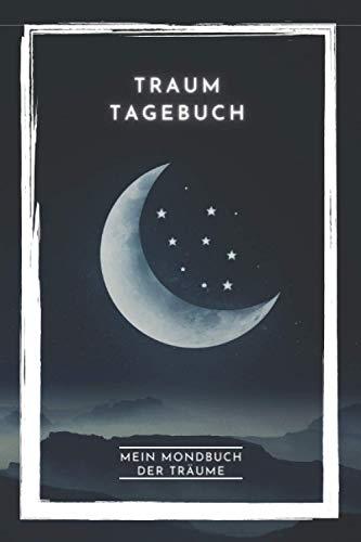 Traumtagebuch - mit Mondphasen: zum Ausfüllen und Ankreuzen von Träumen | Notizbuch für Traumdeutung & Traumanalyse | für luzide Träume, Tagträume, ... | Platz für ca. 60 Träume - DIN A5 ähnlich
