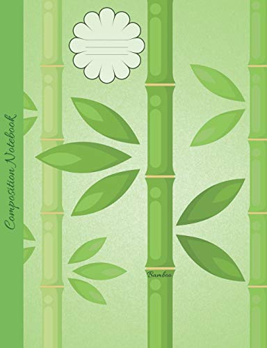 Bamboo Composition Notebook: College Ruled Book to write in for school, take notes, for kids, students, teachers, homeschool, green plants Cover