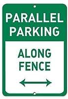ヴィンテージ再現標識、フェンス駐車標識に沿って平行駐車場、金属警告プラークレトロアート鉄絵画ヴィンテージ装飾ホームヤードロードバーストア