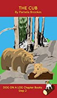 The Cub Chapter Book: (Step 2) Sound Out Books (systematic decodable) Help Developing Readers, including Those with Dyslexia, Learn to Read with Phonics (Dog on a Log Chapter Books)