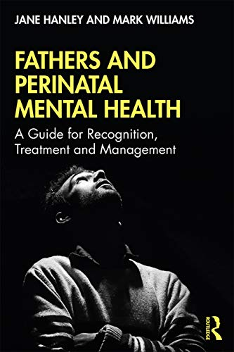 41t76sJFTwL - Fathers and Perinatal Mental Health: A Guide for Recognition, Treatment and Management