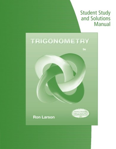 Student Study Guide and Solutions Manual for Larson's Trigonometry