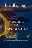 Murder in Zaporozhye: A Romance with a Dark Undertone (The Spectrum Series Book 1)