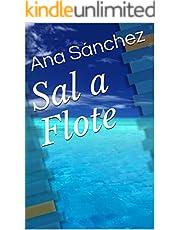 Sal a Flote: Un vistazo a la vida (Spanish Edition)