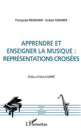 Apprendre et enseigner la musique: Représentations croisées