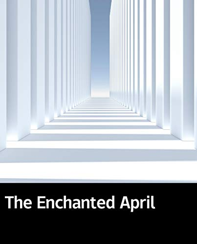 Illustrated The Enchanted April: Fiction (English Edition)