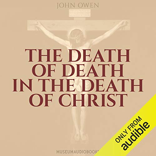 The Death of Death in the Death of Christ audiobook cover art