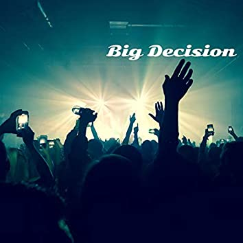 Big Decision (feat. Andy James)