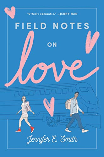 Compare Textbook Prices for Field Notes on Love Reprint Edition ISBN 9780399559440 by Smith, Jennifer E.