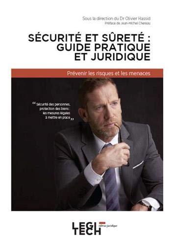 Sécurité et sûreté : guide pratique et juridique : Prévenir les risques et les menaces