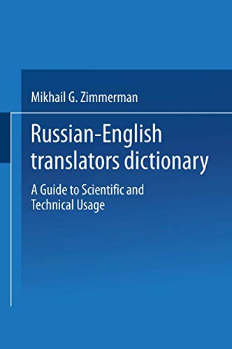Russian-English Translators Dictionary: A Guide to Scientific and Technical Usage