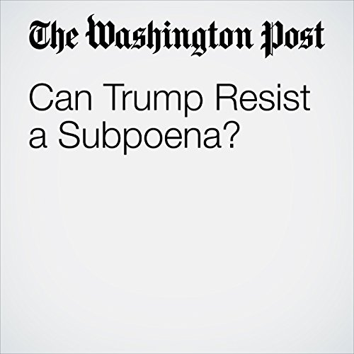 Can Trump Resist a Subpoena? copertina
