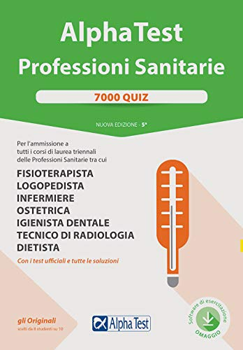 Alpha Test. Professioni sanitarie. 7000 quiz. Con software di simulazione