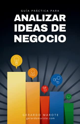 Guía práctica para analizar ideas de negocio: Descubre los 20 factores clave para triunfar con tu proyecto
